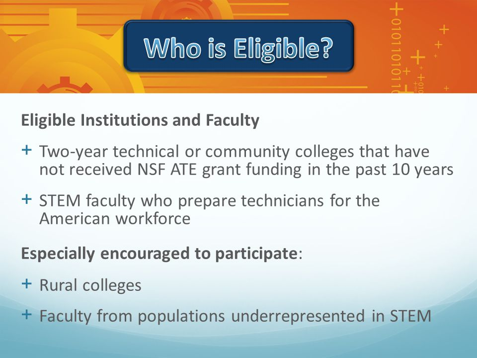 + Increase the number and diversity of successful first-time grant applicants to the NSF ATE program + Enable new applicants to benefit from mentoring by experienced ATE principal investigators + Strengthen leadership skills among faculty in advanced technological education