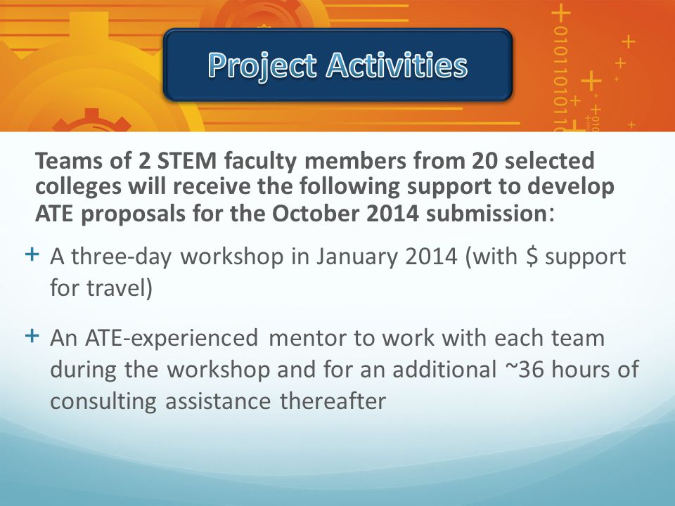 And… Participating colleges may send a grant writer or other supporting administrator to the January 2014 workshop with a faculty team (by paying registration fee and travel expenses for the additional participant)
