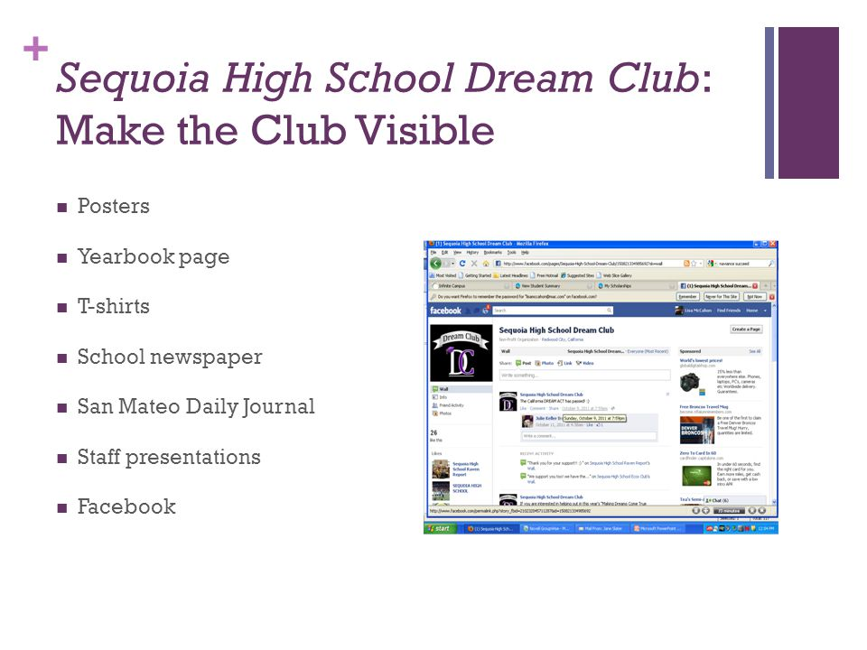 + Sequoia High School Dream Club: Make the Club Visible Posters Yearbook page T-shirts School newspaper San Mateo Daily Journal Staff presentations Facebook