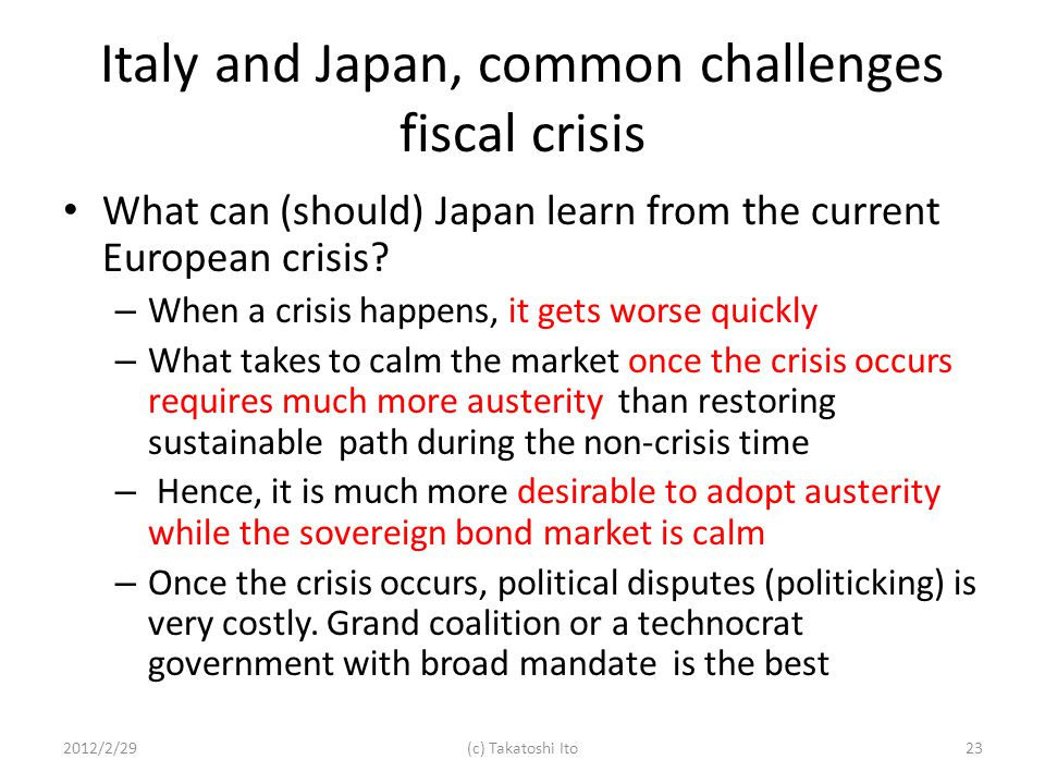 Italy and Japan, common challenges fiscal crisis What can (should) Japan learn from the current European crisis.