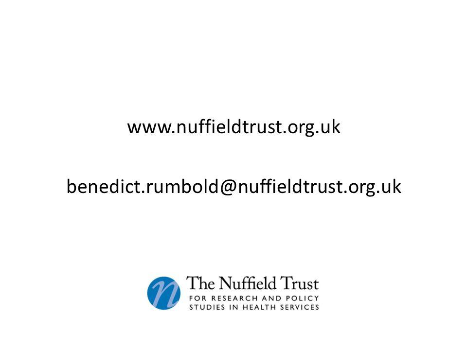 www.nuffieldtrust.org.uk benedict.rumbold@nuffieldtrust.org.uk