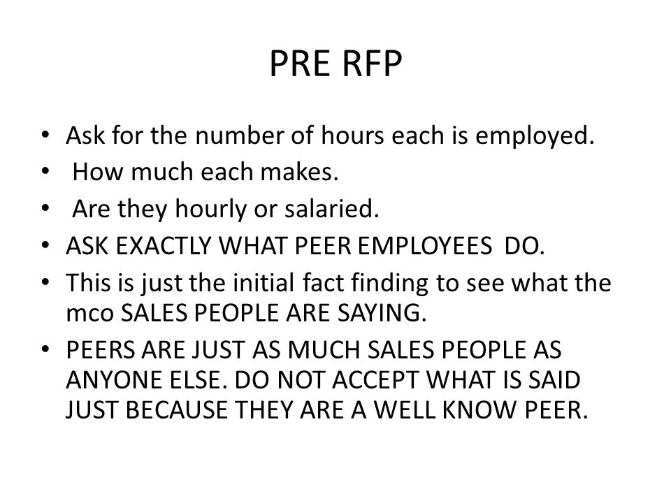 PRE RFP Ask for the number of hours each is employed.