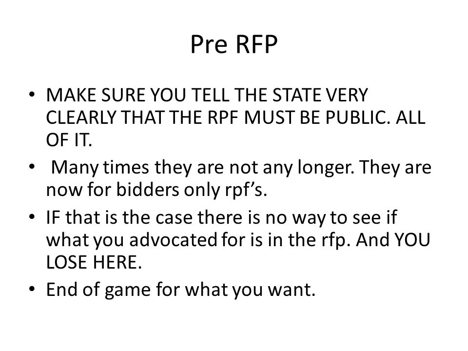 Pre RFP MAKE SURE YOU TELL THE STATE VERY CLEARLY THAT THE RPF MUST BE PUBLIC.