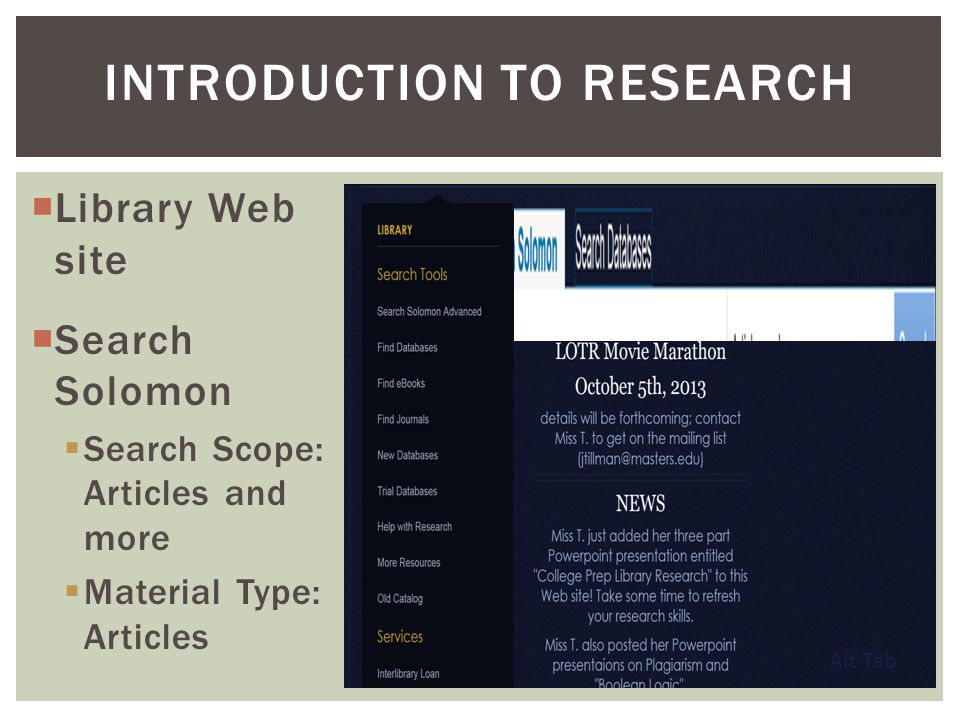 Library Web site Search Solomon Search Scope: Articles and more Material Type: Articles INTRODUCTION TO RESEARCH Alt Tab