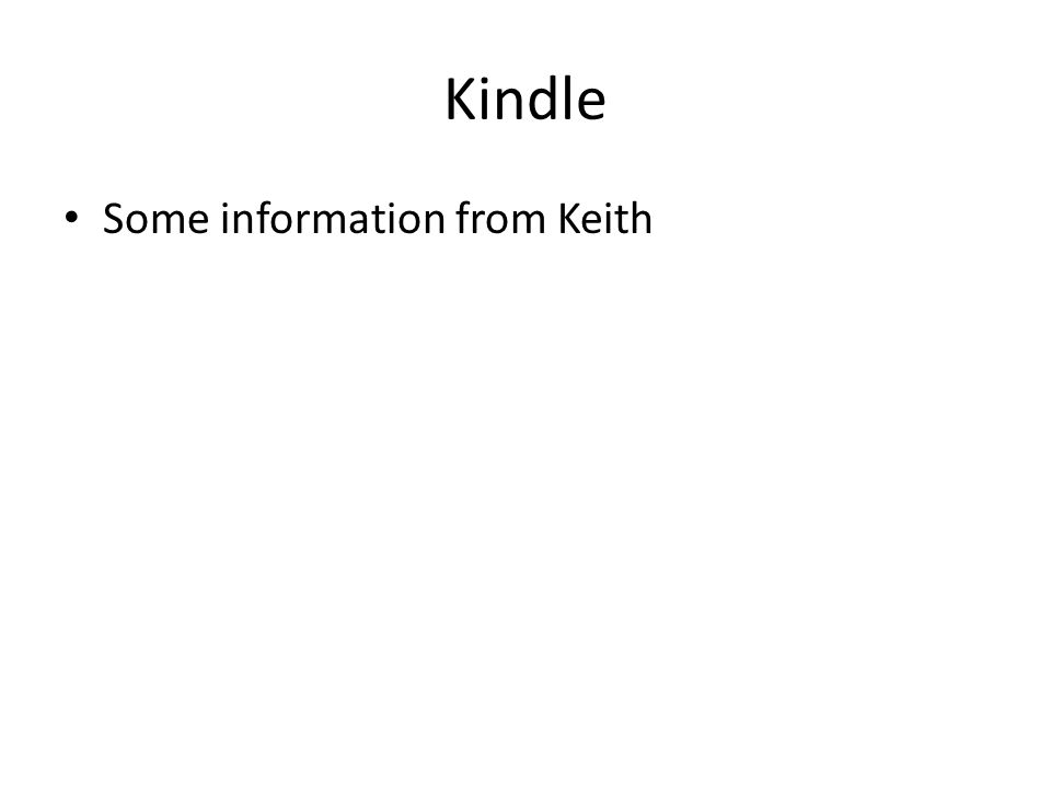 Kindle Some information from Keith