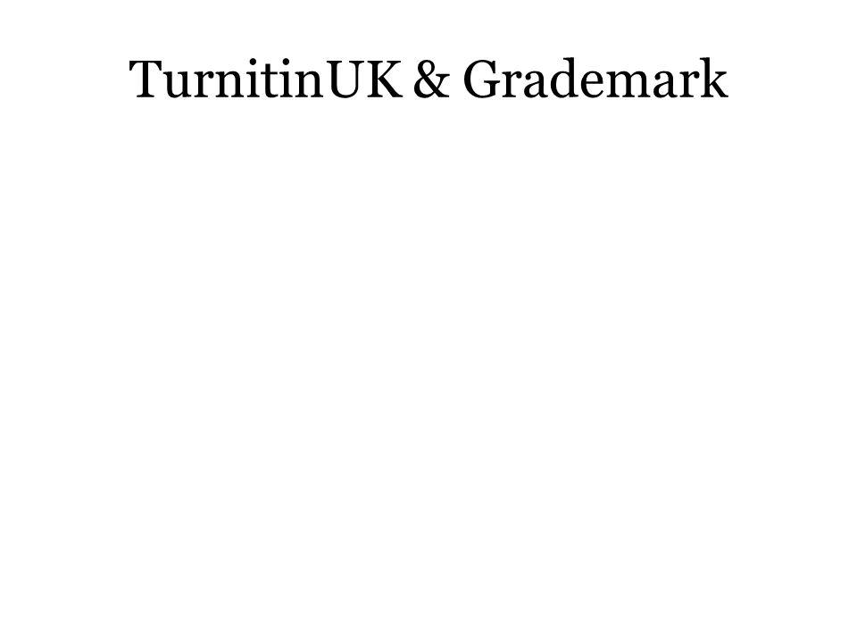 TurnitinUK & Grademark
