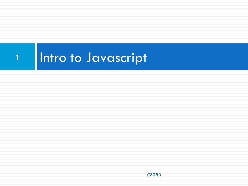 Intro to Javascript CS380 1