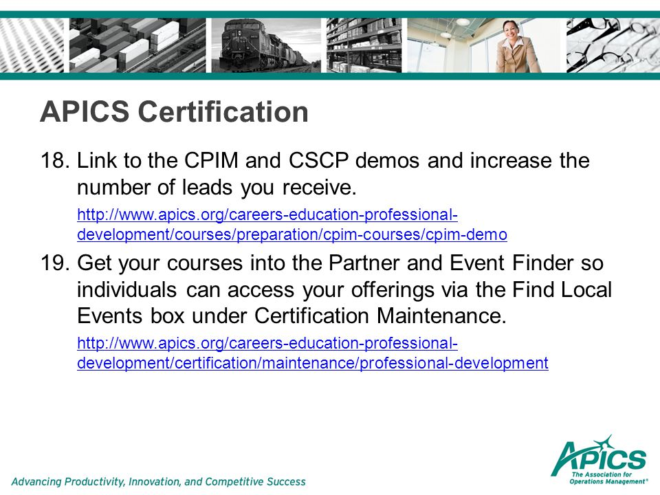 APICS Certification 18.Link to the CPIM and CSCP demos and increase the number of leads you receive.