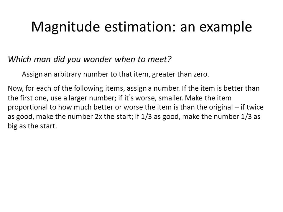 Magnitude estimation: an example Which man did you wonder when to meet.