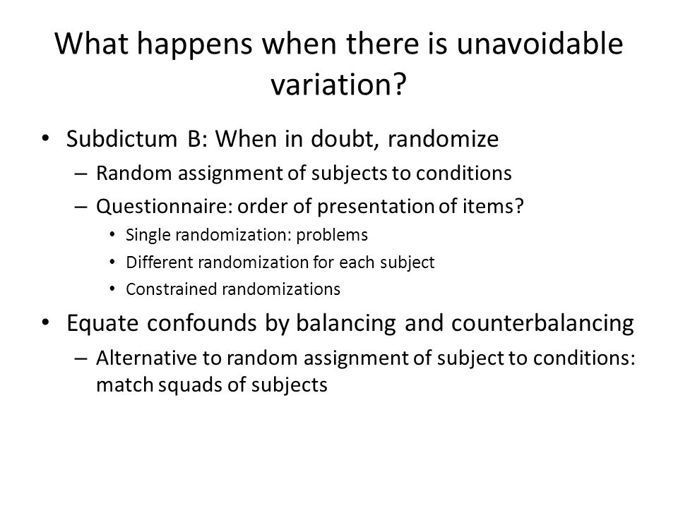 What happens when there is unavoidable variation.