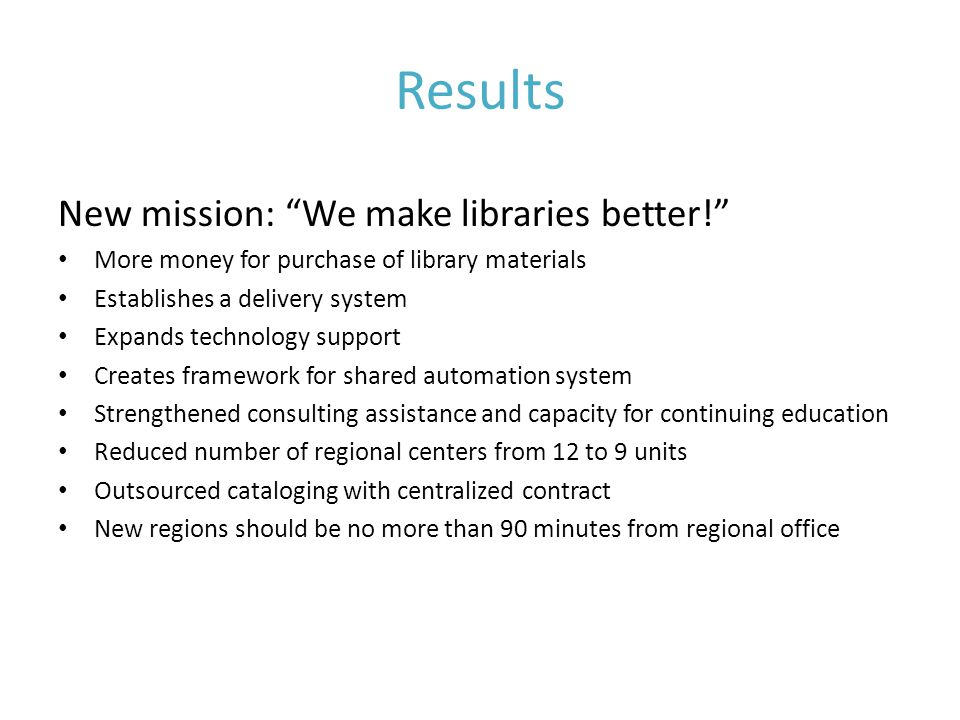 Results New mission: We make libraries better.