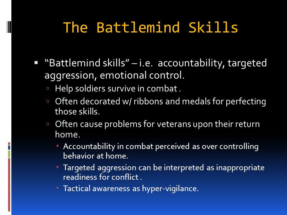 The Battlemind Skills Battlemind skills – i.e.