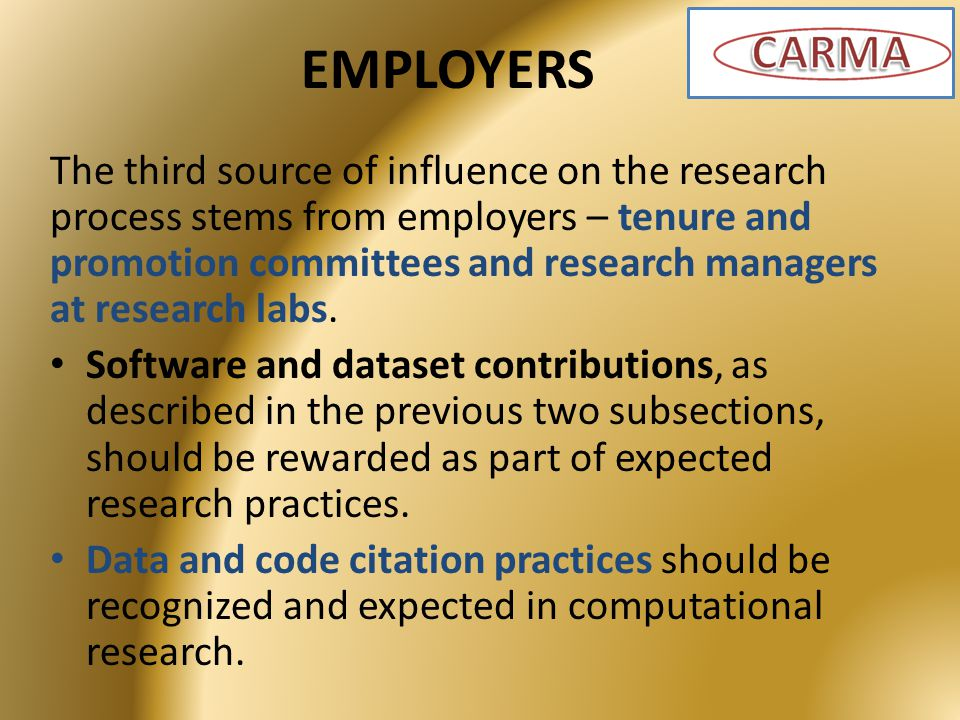 EMPLOYERS The third source of influence on the research process stems from employers – tenure and promotion committees and research managers at research labs.