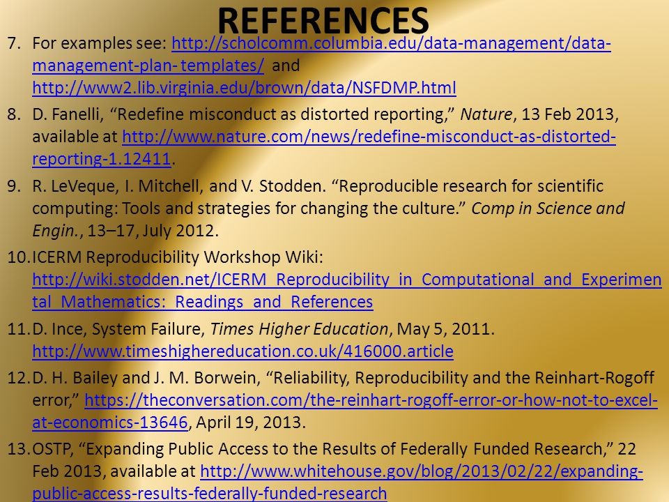 REFERENCES 7.For examples see: http://scholcomm.columbia.edu/data-management/data- management-plan- templates/ and http://www2.lib.virginia.edu/brown/data/NSFDMP.htmlhttp://scholcomm.columbia.edu/data-management/data- management-plan- templates/ http://www2.lib.virginia.edu/brown/data/NSFDMP.html 8.D.