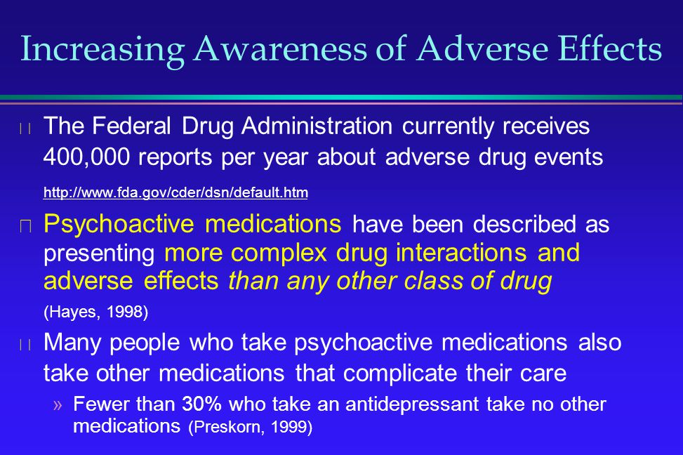 Increasing Awareness of Adverse Effects The Federal Drug Administration currently receives 400,000 reports per year about adverse drug events http://w