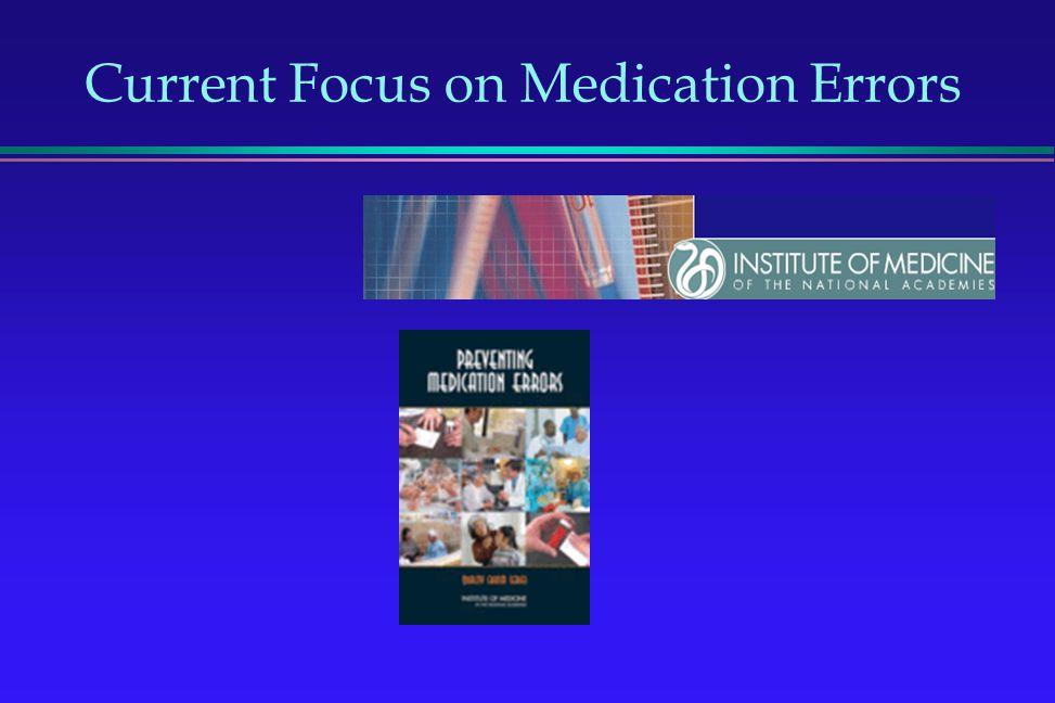 Current Focus on Medication Errors