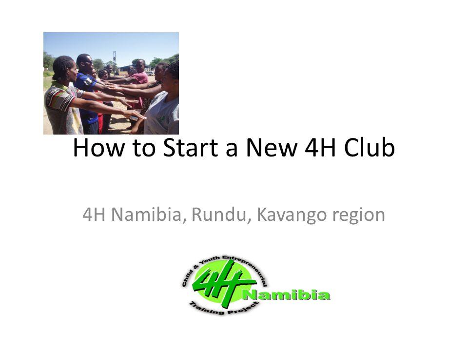 How to Start a New 4H Club 4H Namibia, Rundu, Kavango region