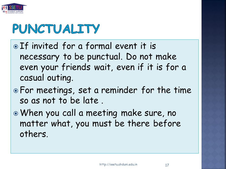 If invited for a formal event it is necessary to be punctual.