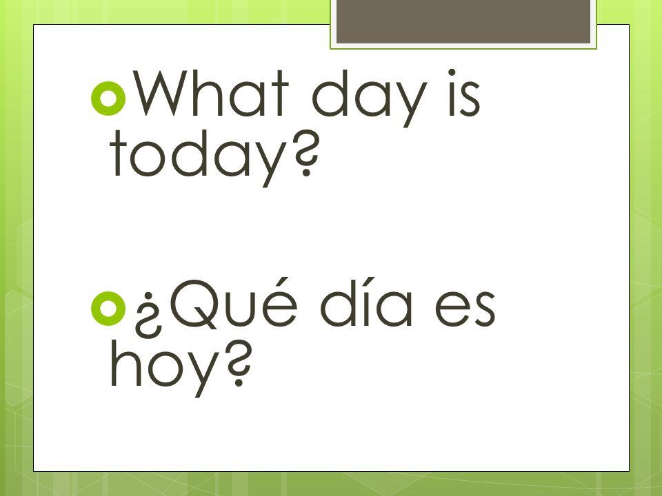 Today is… Hoy es…