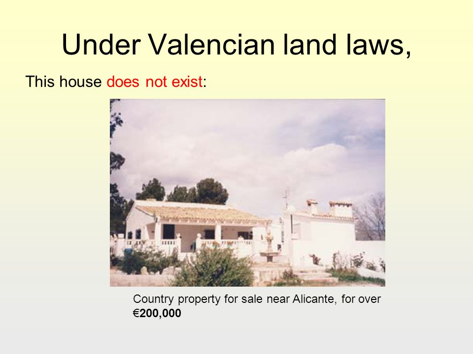 Under Valencian land laws, This house does not exist: Country property for sale near Alicante, for over200,000