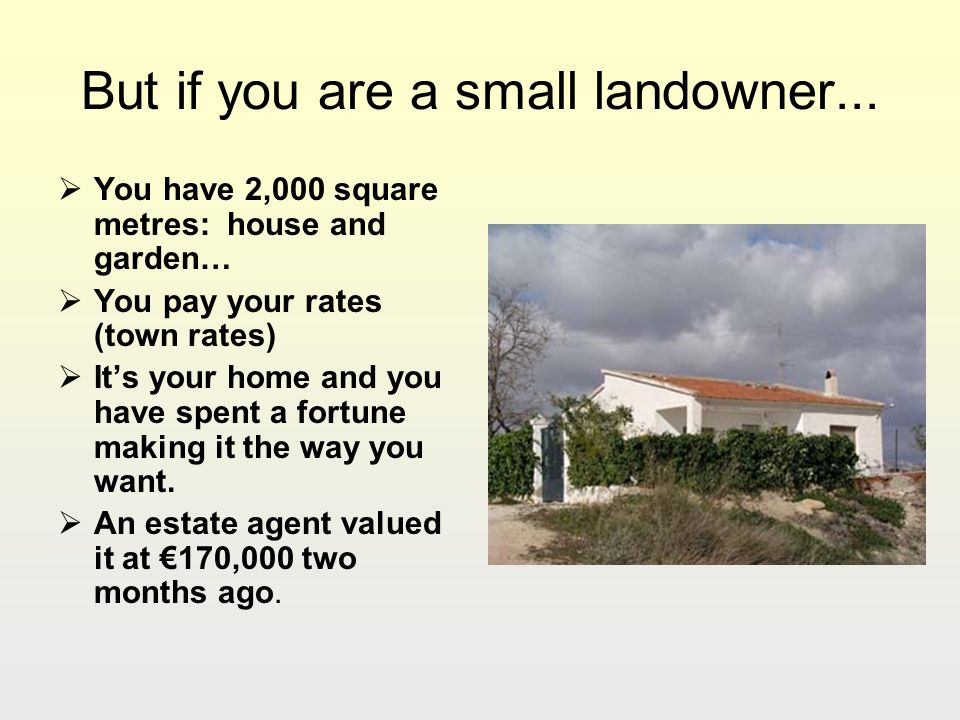 But if you are a small landowner...