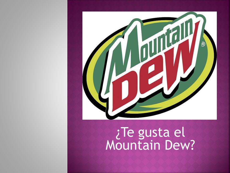 ¿Te gusta el Mountain Dew