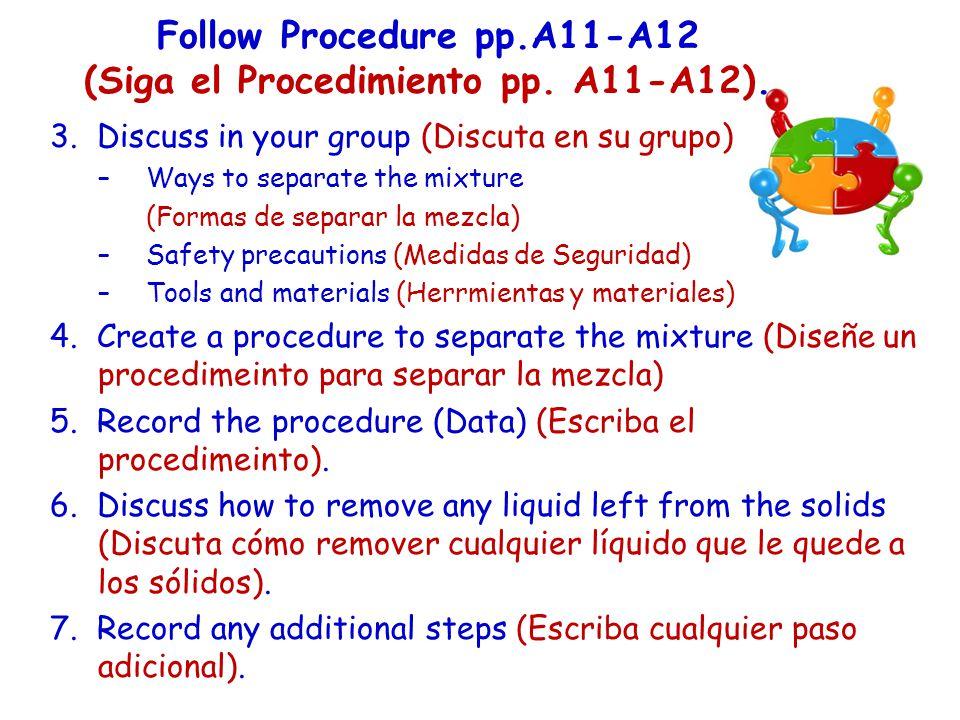 3. Discuss in your group (Discuta en su grupo) : –Ways to separate the mixture (Formas de separar la mezcla) –Safety precautions (Medidas de Seguridad