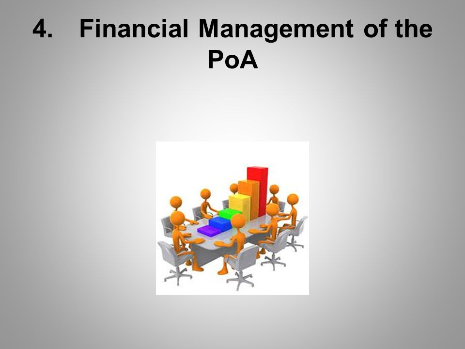 4.Financial Management of the PoA