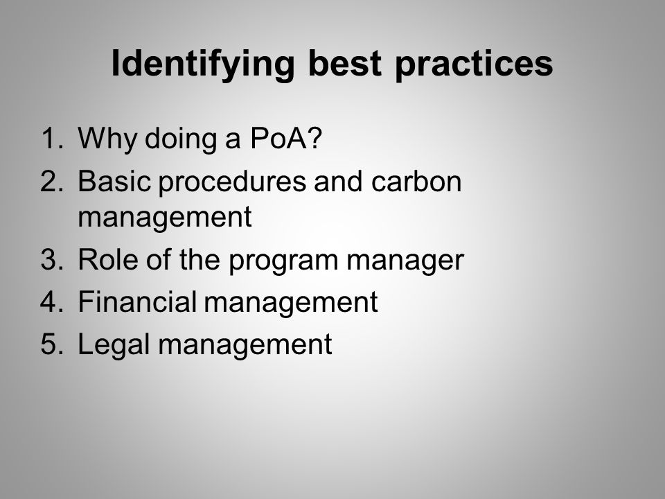 Identifying best practices 1.Why doing a PoA.