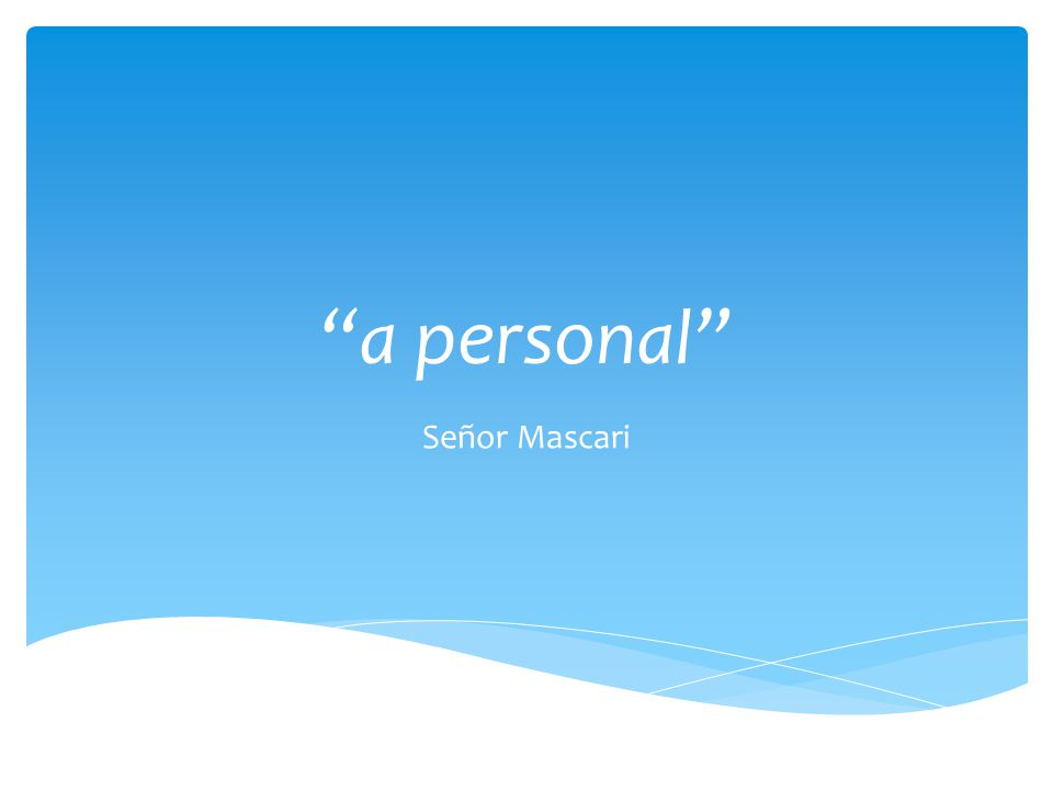a personal Señor Mascari