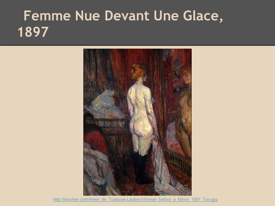 Femme Nue Devant Une Glace, 1897 http://hoocher.com/Henri_de_Toulouse-Lautrec/Woman_before_a_Mirror_1897_Two.jpg