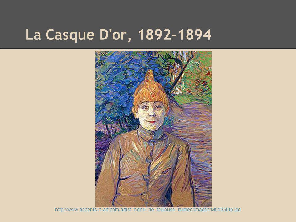 La Casque D or, 1892-1894 http://www.accents-n-art.com/artist_henri_de_toulouse_lautrec/images/M01856fp.jpg