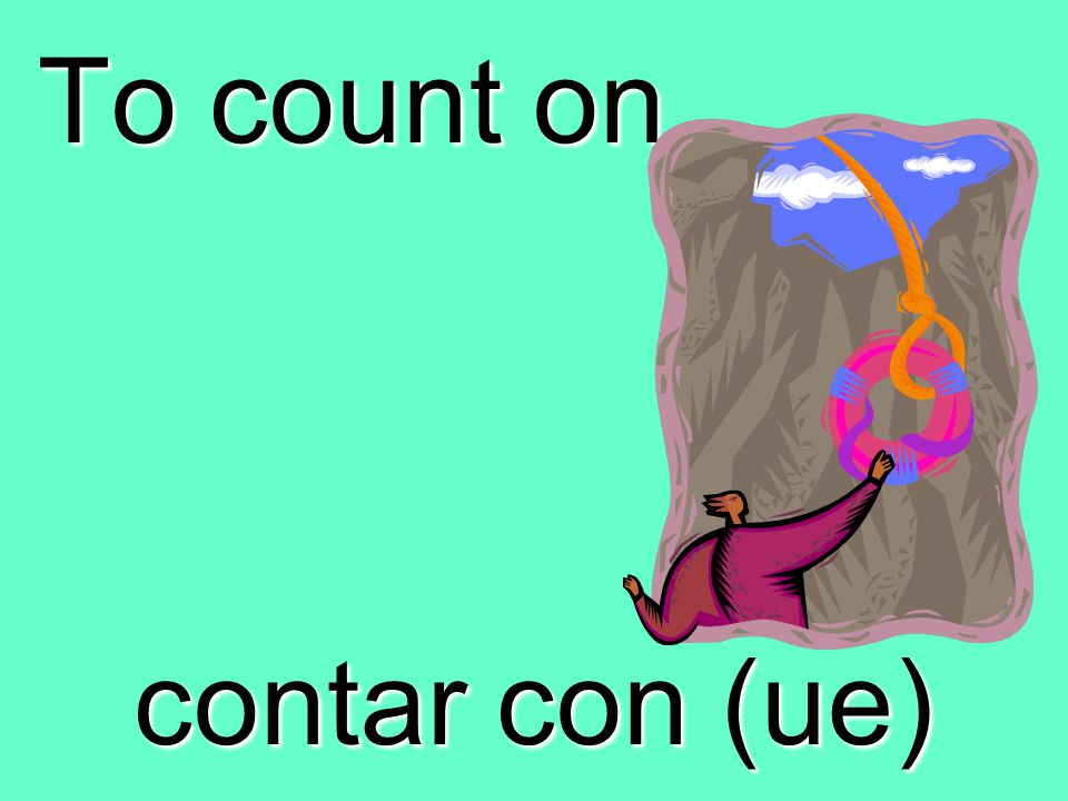 To count on contar con (ue)