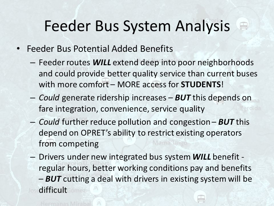 Feeder Bus System Analysis Feeder Bus Potential Added Benefits – Feeder routes WILL extend deep into poor neighborhoods and could provide better quali