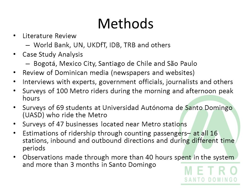 Methods Literature Review – World Bank, UN, UKDfT, IDB, TRB and others Case Study Analysis – Bogotá, Mexico City, Santiago de Chile and São Paulo Revi