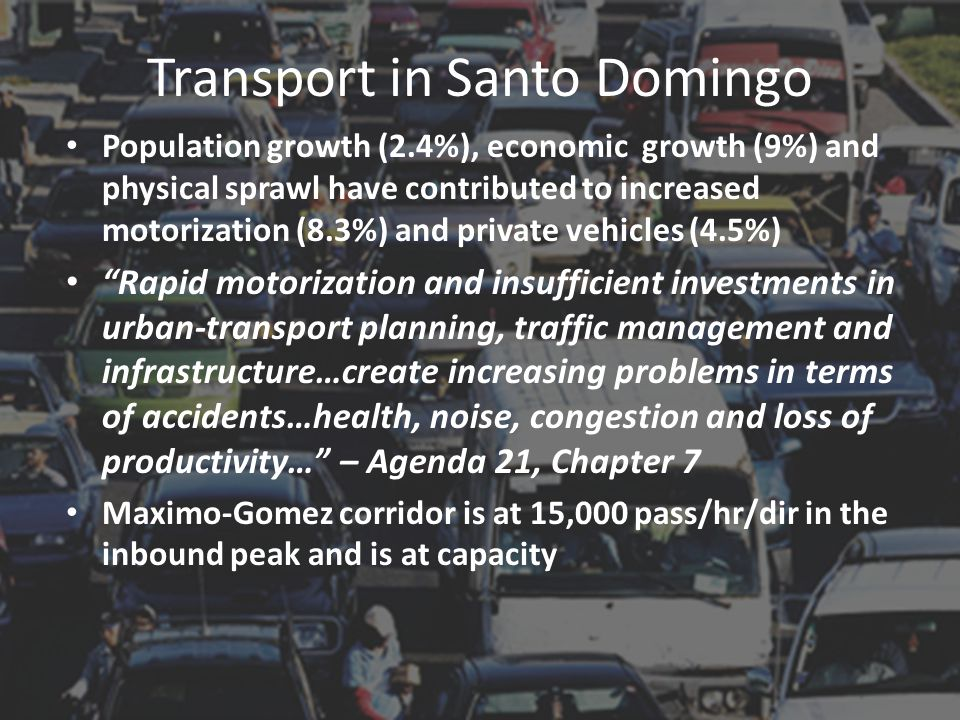 Population growth (2.4%), economic growth (9%) and physical sprawl have contributed to increased motorization (8.3%) and private vehicles (4.5%) Rapid