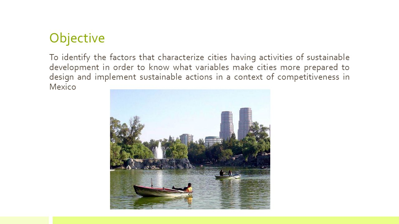 Objective To identify the factors that characterize cities having activities of sustainable development in order to know what variables make cities more prepared to design and implement sustainable actions in a context of competitiveness in Mexico