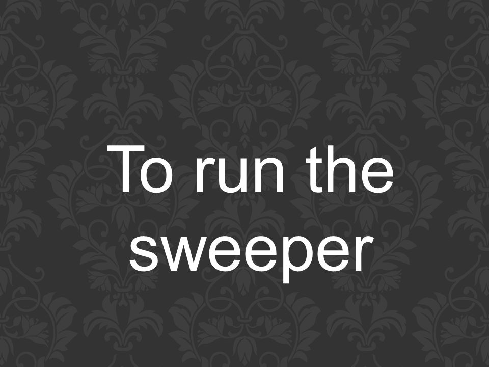 To run the sweeper