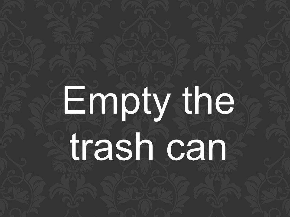 Empty the trash can