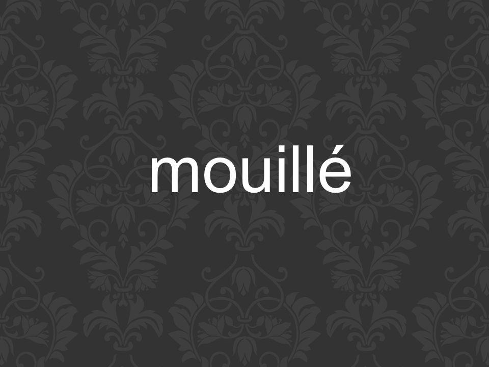mouillé