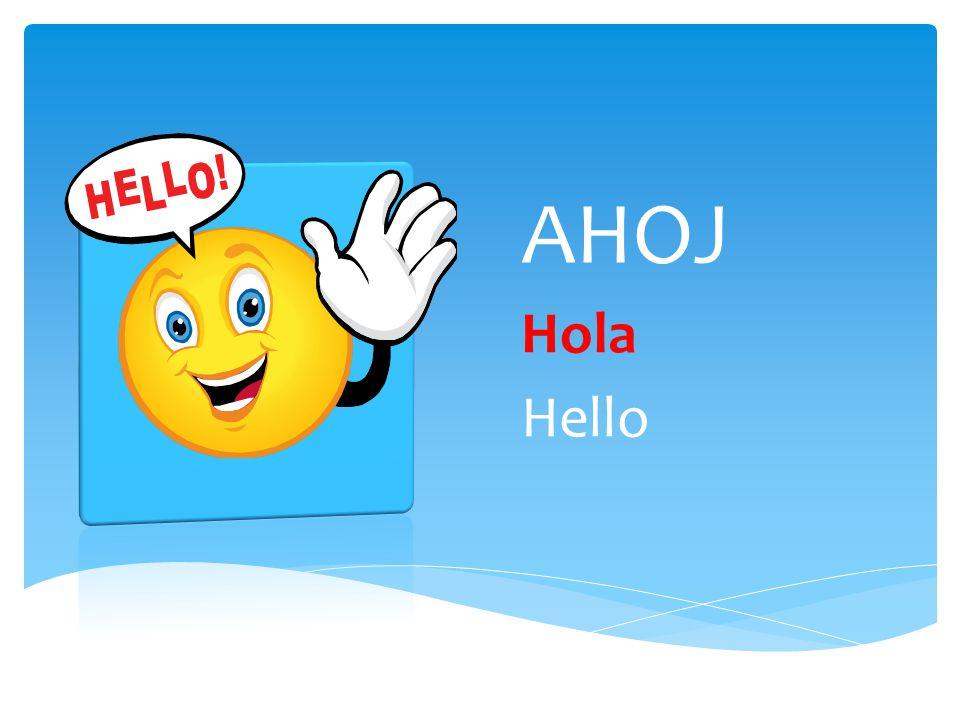 AHOJ Hola Hello