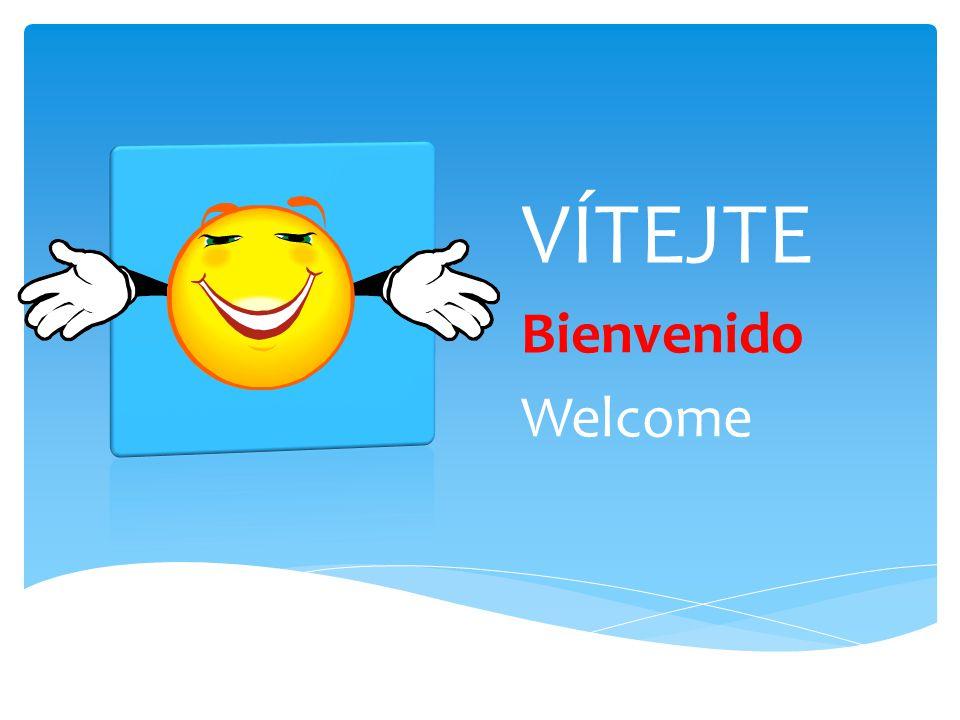 VÍTEJTE Bienvenido Welcome
