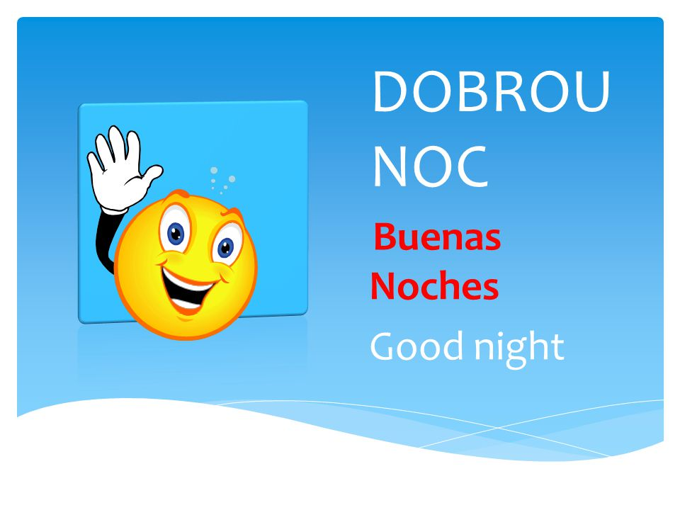 DOBROU NOC Buenas Noches Good night