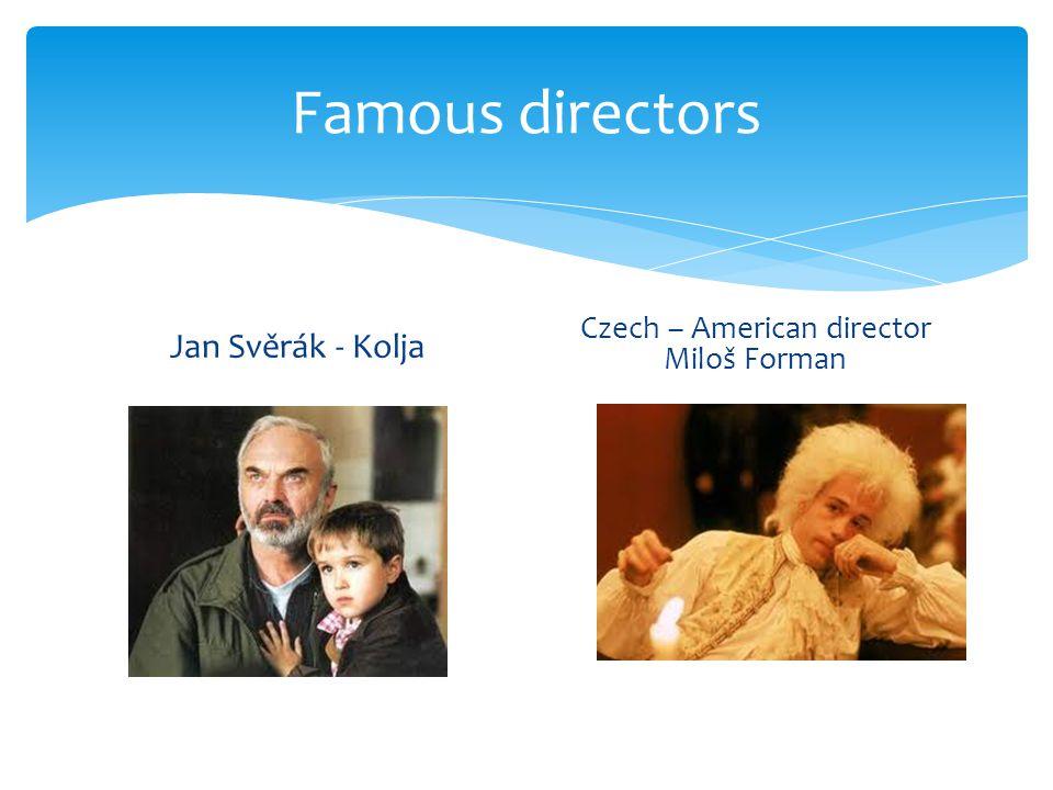 Famous directors Jan Svěrák - Kolja Czech – American director Miloš Forman