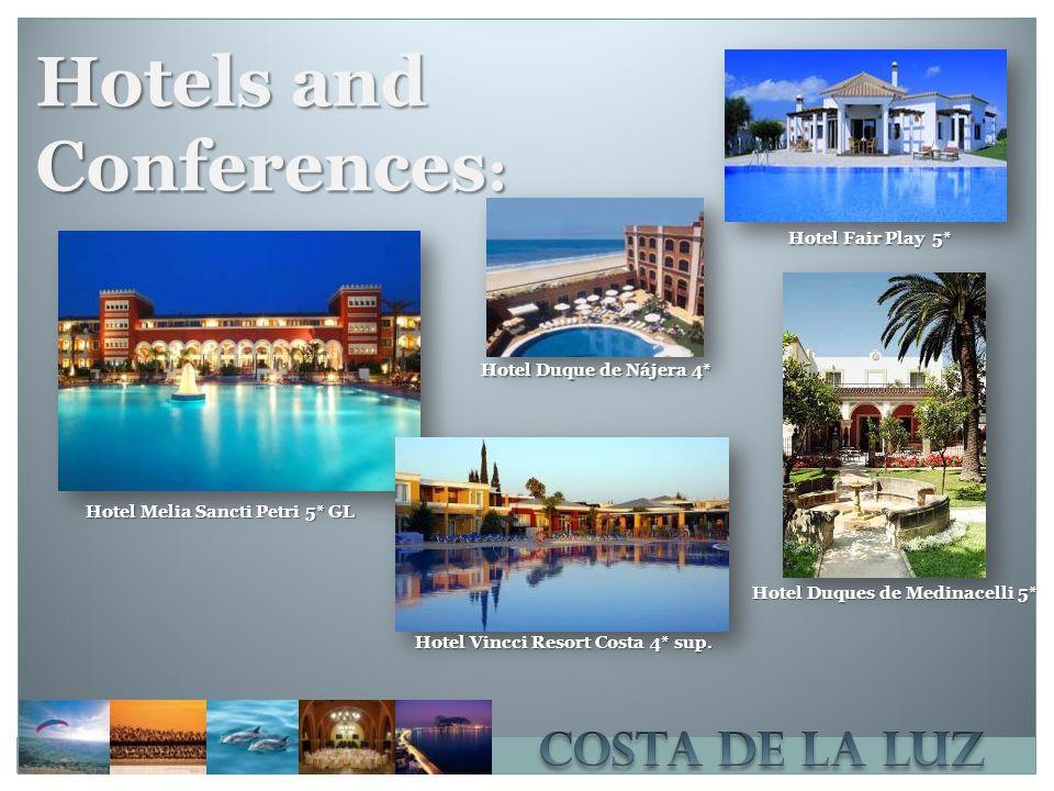 Hotels and Conferences : Hotel Melia Sancti Petri 5* GL Hotel Vincci Resort Costa 4* sup.