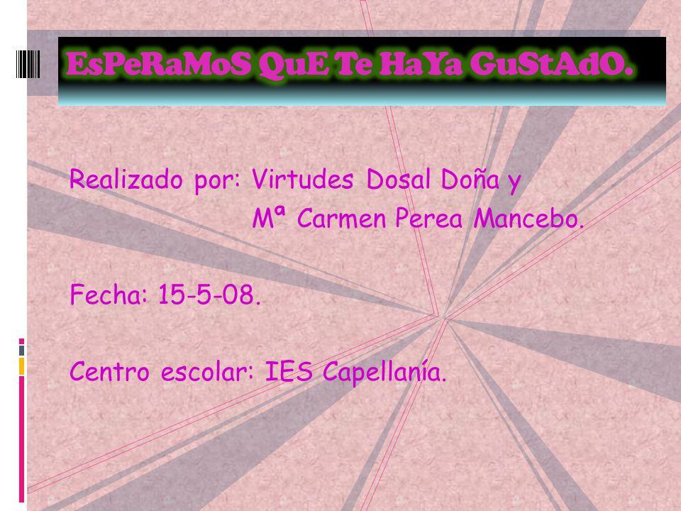 Realizado por: Virtudes Dosal Doña y Mª Carmen Perea Mancebo.