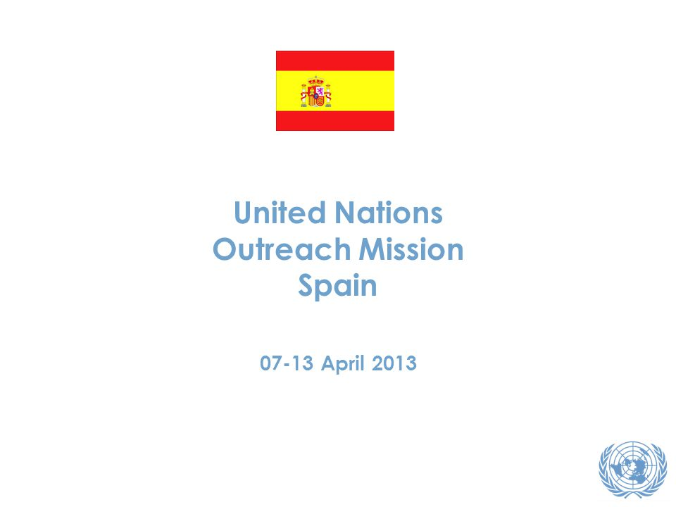 United Nations Outreach Mission Spain 07-13 April 2013