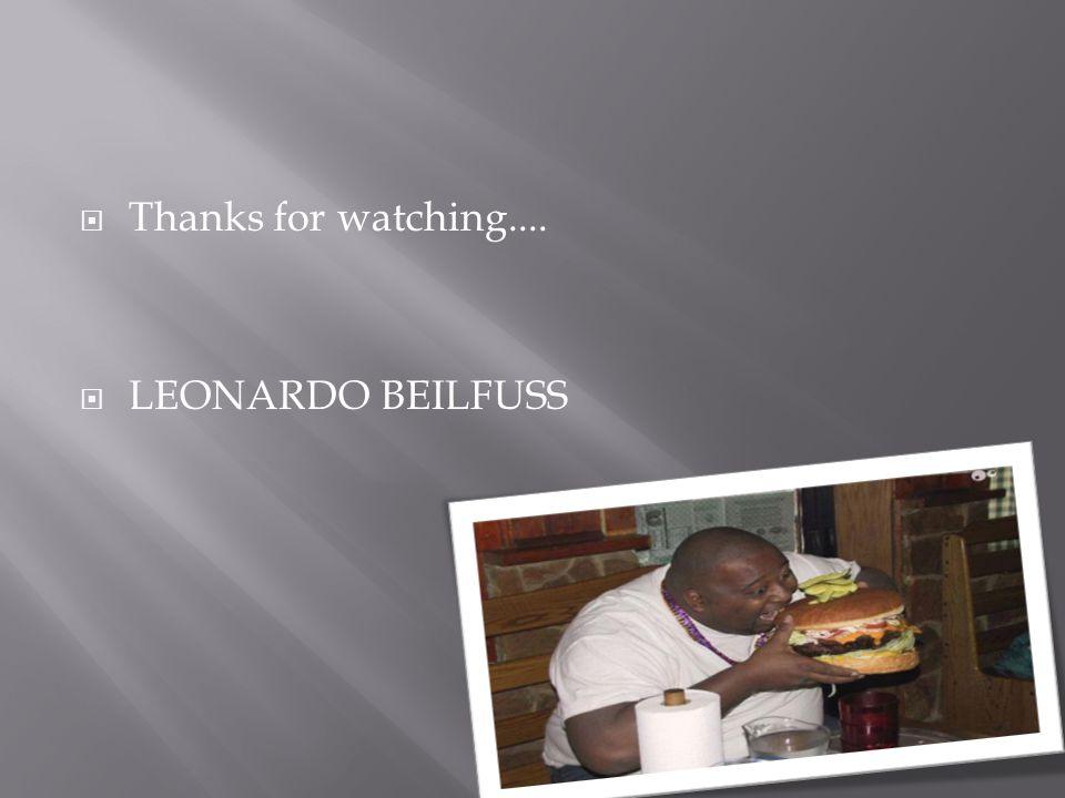 Thanks for watching.... LEONARDO BEILFUSS