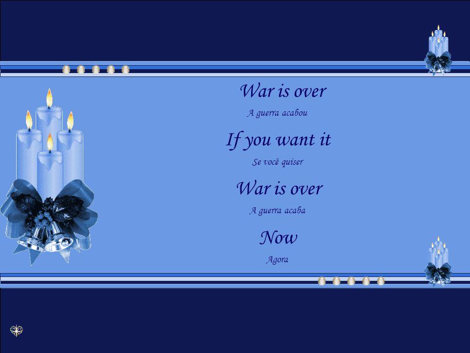 A very Merry Christmas Um Feliz Natal And Happy New Year E Feliz Ano Novo Let s hope it s a good one Vamos esperar que seja bom de verdade Without any fear Sem nenhuma lágrima