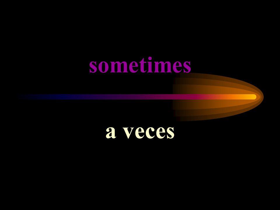 sometimes a veces